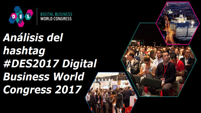 Análisis del hashtag #DES2017 Digital Business World Congress 2017