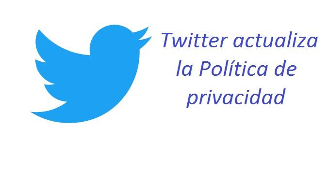 Twitter actualiza la Política de privacidad, entérate de los nuevos cambios