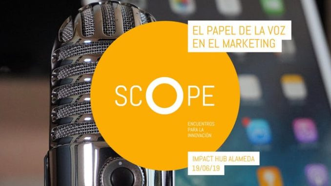 SCOPE 02 — El papel de la voz en el marketing