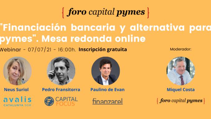 Financiación bancaria y alternativa para pymes - Mesa redonda online, 7 de julio 2021